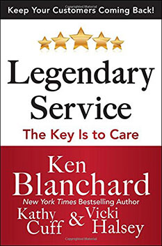 Legendary Service The Key Is to Care by Ken Blanchard - Keep your customers coming back!