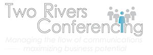 Two Rivers Conferencing - Managing the flow of communications